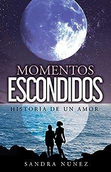 Momentos Escondidos de Sandra Nunez