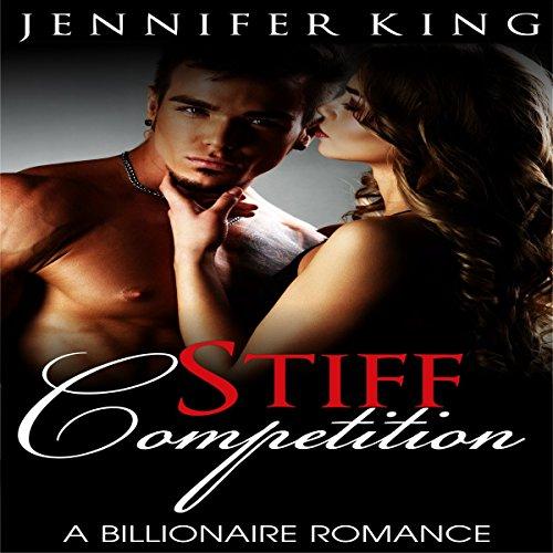 Billionaire Romance: Stiff Competition, Book 3 audiobook cover art