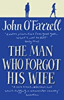 The Man Who Forgot His Wife by John O'Farrell(2012-10-11)
