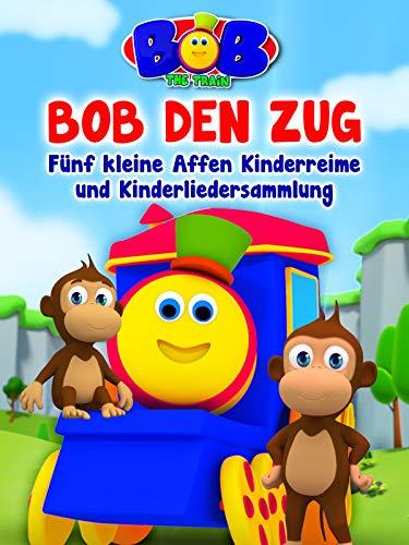 Bob the Train: Bob den Zug Fünf kleine Affen Kinderreime und...