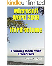 Microsoft Word 2019 Third Volume - Training book with Exercises (Microsoft Word 2019 - Training books with Exercises in three Volumes: Beginners, Advanced, Professional 3)