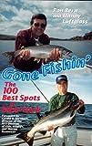 Gone Fishin : The 100 Best Spots in New York