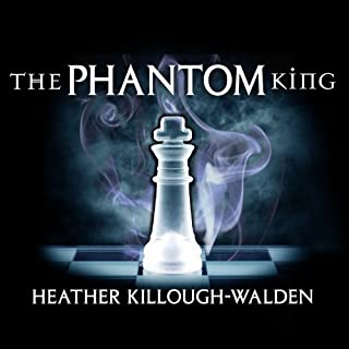 The Phantom King     Kings Series, Book 2              By:                                                                                                                                 Heather Killough-Walden                               Narrated by:                                                                                                                                 Antony Ferguson                      Length: 7 hrs and 9 mins     328 ratings     Overall 4.4