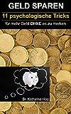 GELD SPAREN: 11 psychologische Tricks für mehr Geld OHNE es zu merken