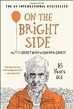 On the Bright Side: The New Secret Diary of Hendrik Groen, 85 Years Old (Hendrik Groen, 2)