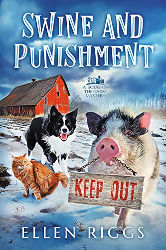 Swine and Punishment (Bought-the-Farm Mystery 7)