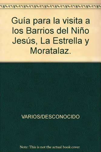 Guía para la visita a los Barrios del Niño Jesús, La Estrella y Moratalaz. by...