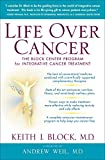 Life Over Cancer: The Block Center Program for Integrative Cancer Treatment - Keith Block