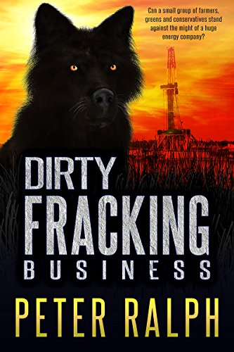 Book: Dirty Fracking Business by Peter Ralph