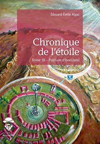 Chronique de l'étoile - Tome 3: Parfum d'horizons (French Edition)