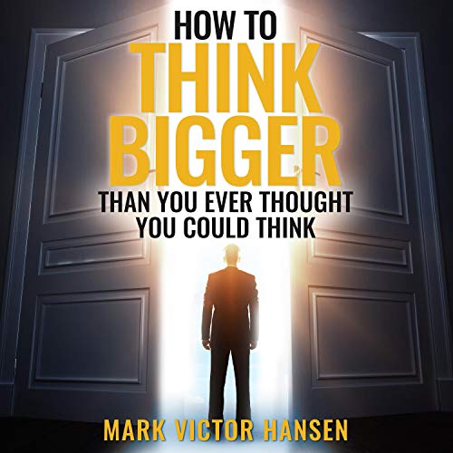 How to Think Bigger Than You Ever Thought You Could Think  By  cover art