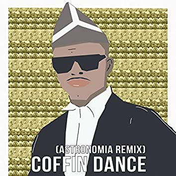 Coffin Dance (Astronomia Remix)