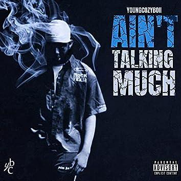 Ain't Talking Much