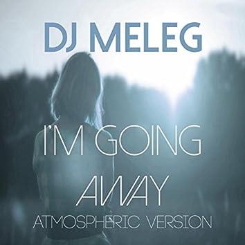 I'm Going Away (Atmospheric Version)