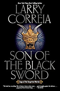 Son of the Black Sword (Saga of the Forgotten Warrior Book 1) by [Larry Correia]