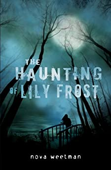 The Haunting of Lily Frost by [Nova Weetman]