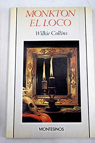 Monkton el loco (Biblioteca Wilkie Collins)