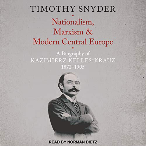 Nationalism, Marxism, and Modern Central Europe audiobook cover art