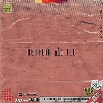Netflix and Ill