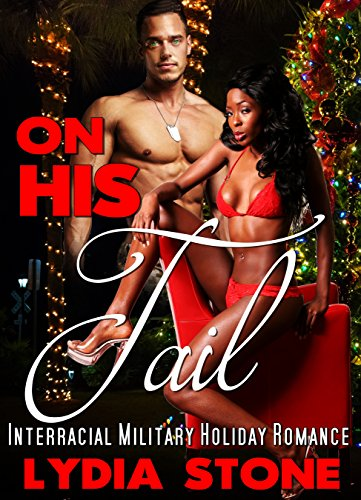 Interracial Military Holiday Romance: On His Tail (New Adult Contemporary Women's Fiction)