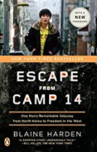 Blaine Harden: Escape from Camp 14 : One Man's Remarkable Odyssey from North Korea to Freedom in the West (Paperback); 2013 Edition