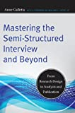 Mastering the Semi-Structured Interview and Beyond: From Research Design to Analysis and Publication (Qualitative Studies in Psychology Book 18) (English Edition)