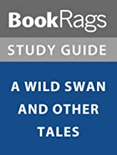Summary & Study Guide: A Wild Swan and Other Tales