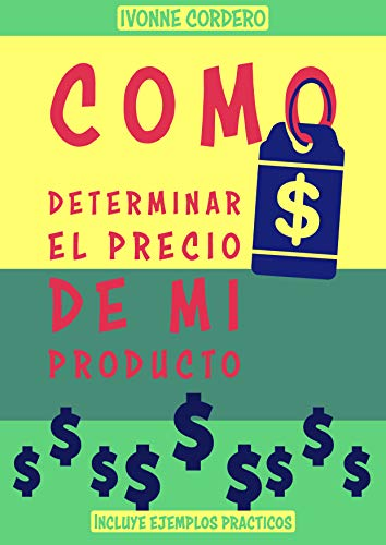 Como determinar el precio de mi producto: manual para establecer precios