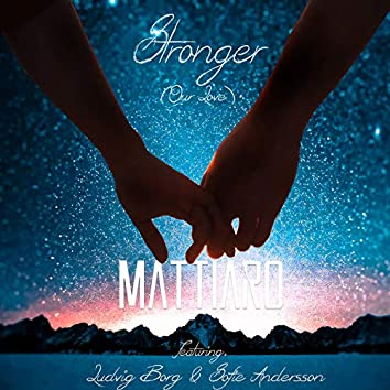 Stronger (Our Love)