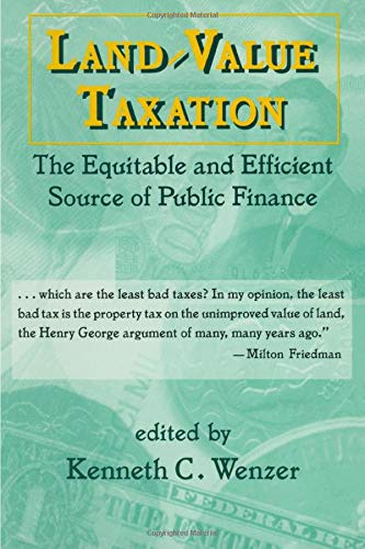 Compare Textbook Prices for Land-Value Taxation: The Equitable Source of Public Finance 1 Edition ISBN 9780765604491 by Wenzer, K.C.