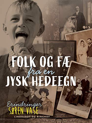 Folk og fæ fra en jysk hedeegn (Danish Edition)