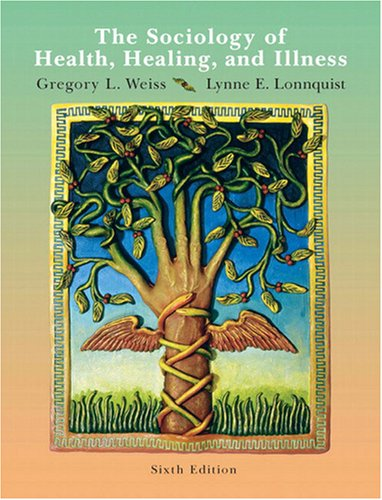 The Sociology of Health, Healing, and Illness (6th Edition)