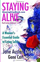 Staying Alive: A Woman's Essential Guide to Living Safely