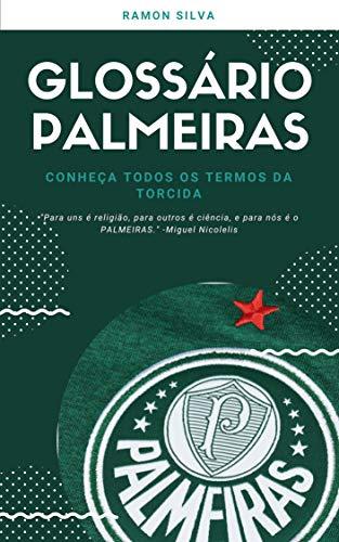 Glossário Palmeirense: Conheça todos os termos da torcida palmeirense (Portuguese Edition)