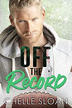 Off the Record: A forbidden love, football romance (Nashville Fury Series Book 1) by [Chelle Sloan]