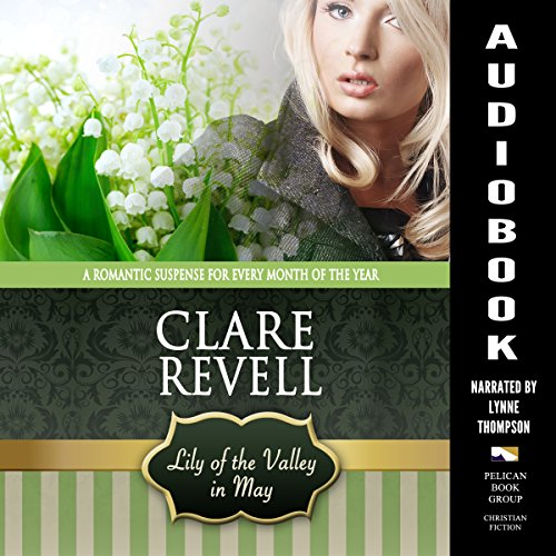 Lily of the Valley in May: A Romantic Suspense for Every Month of the Year Audiobook By Clare Revell cover art