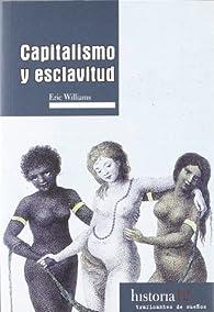 Capitalismo y esclavitud ) par Eric Williams