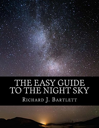 The Easy Guide to the Night Sky: Discovering the Constellations with Your Eyes and Binoculars (The...