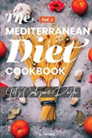 The Mediterranean Diet Cookbook: Let's Cook some Pasta! Mediterranean Recipes for a Healthy life.Vol.1