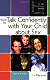 How to Talk Confidently with Your Child about Sex: For Parents (Learning about Sex)