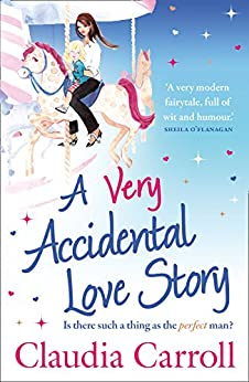 A Very Accidental Love Story by [Claudia Carroll]