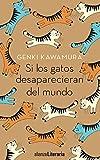 Si los gatos desaparecieran del mundo (Alianza Literaria (AL))