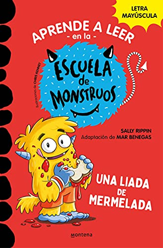 Aprender a leer en la Escuela de Monstruos 2 Una liada de mermelada (Aprender a leer en la Escuela de Monstruos 2): En letra MAYÚSCULA para aprender a leer: libros para niños a partir de 5 años