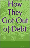 How They Got Out of Debt (English Edition)