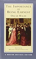 The Importance of Being Earnest (Norton Critical Editions) by Oscar Wilde(2005-11-22)