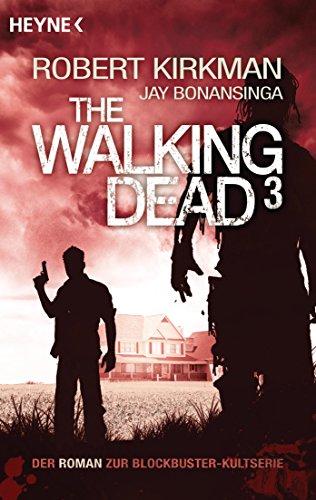 The Walking Dead 3: Roman (The Walking Dead-Romane, Band 3)