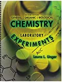 General Organic and Biological Chemistry Laboratory Experiments