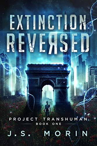 Extinction Reversed (Project Transhuman Book 1) by [J.S. Morin]