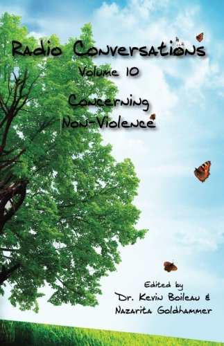 Radio Conversations Concerning Non-Violence: Volumn 10, Part I