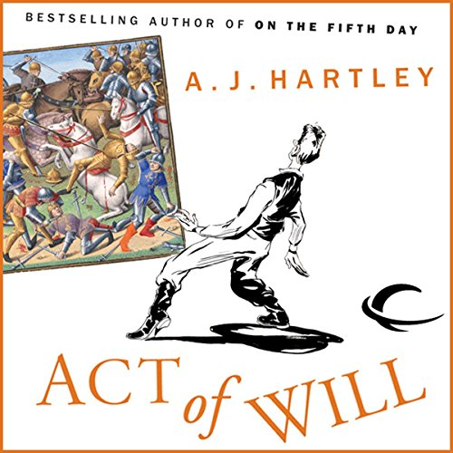 Act of Will                   By:                                                                                                                                 A. J. Hartley                               Narrated by:                                                                                                                                 Jonathan Davis,                                                                                        A. J. Hartley - introduction                      Length: 13 hrs and 40 mins     2 ratings     Overall 4.5
